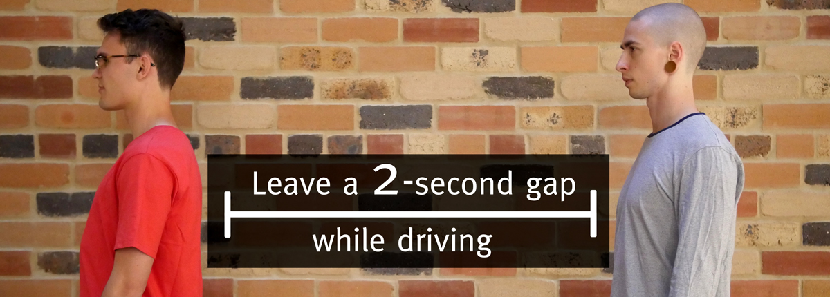 Leave a 2-second gap while driving
